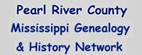 Pearl River County Mississippi Genealogy & History Network